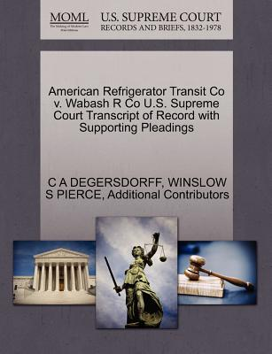 American Refrigerator Transit Co V. Wabash R Co U.S. Supreme Court Transcript of Record with Supporting Pleadings